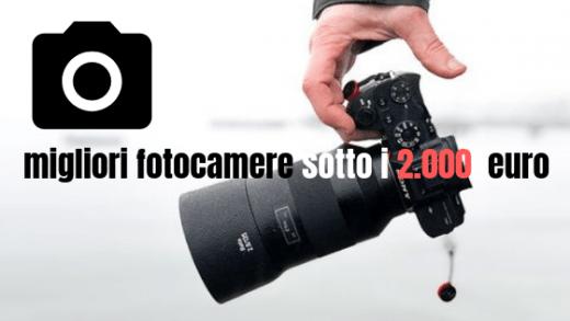 migliori- fotocamere-sotto-i-2000 euro